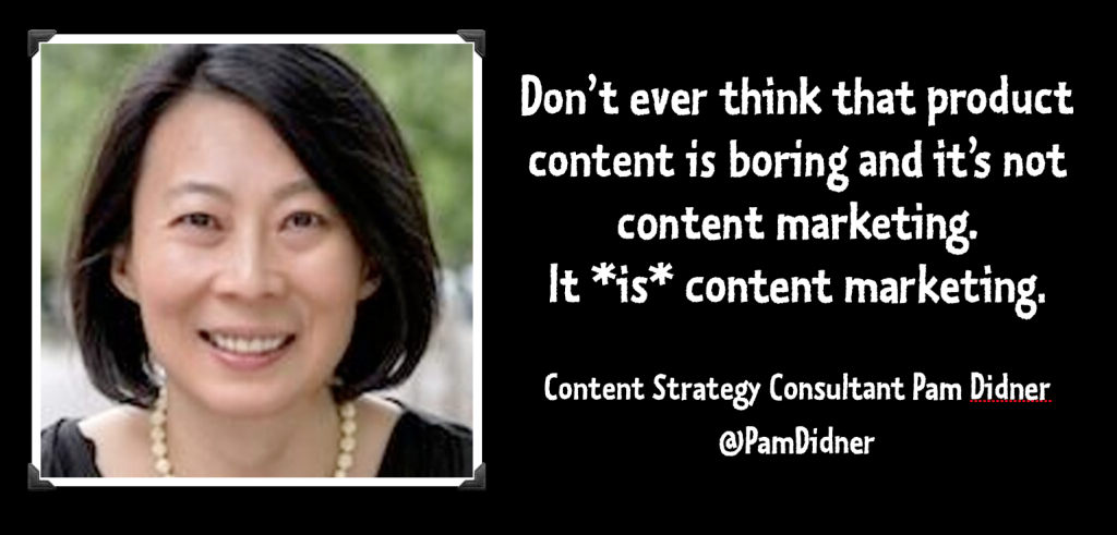 Product content is content marketing - Pam Didner