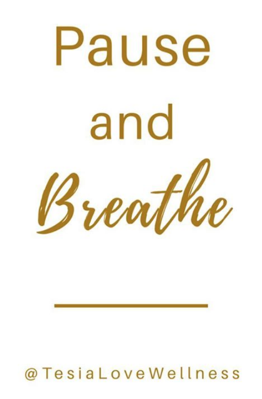 Pause and breathe